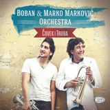 Boban and Marko Markovic Orchestra - Covek i truba